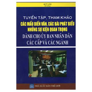 Tuyển Tập, Tham Khảo Các Mẫu Diễn Văn, Các Bài Phát Biểu Những Sự Kiện Quan Trọng Dành Cho Ủy Ban Nhân Dân Các Cấp Và Các Ngành ebook PDF EPUB AWZ3 PRC MOBI
