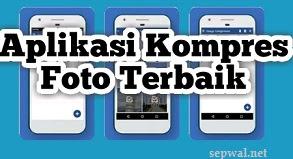 Aplikasi Kompres Foto Terbaik Dan Terbukti Ampuh