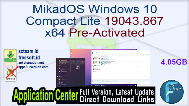 MikadOS Windows 10 Compact Lite 19043.867 x64 Pre-Activated