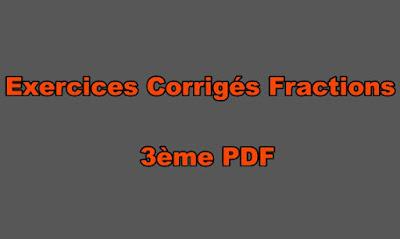 Exercices Corrigés Fractions 3ème PDF