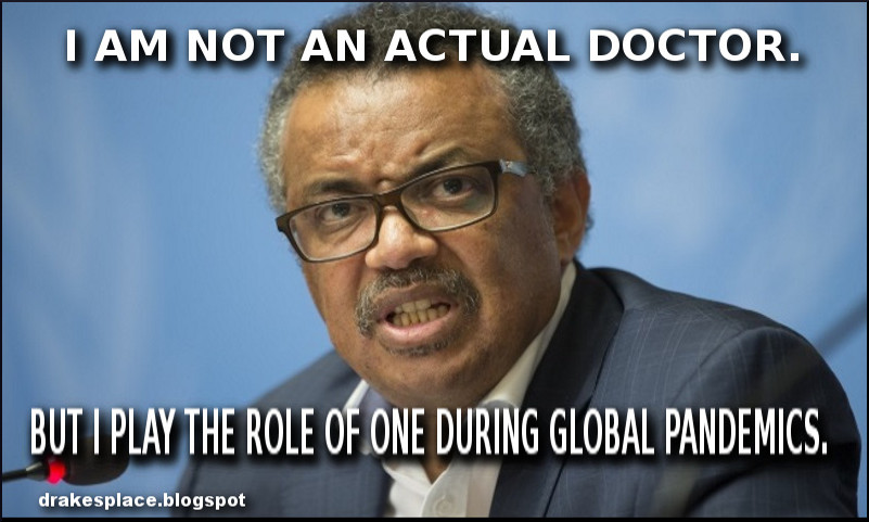 Drake's Place: Tedros Adhanom Ghebreyesus is NOT an actual medical ...