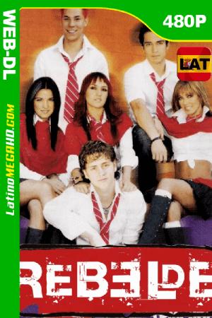 Rebelde (Serie de TV) Temporada 1 (2004) Latino WEB-DL 480p ()