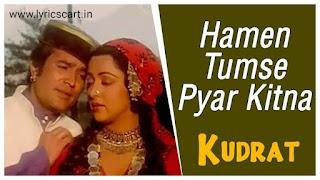 Hume Tumse Pyar Kitna Lyrics-Kudrat