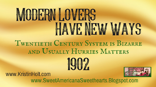 Kristin Holt | Modern Lovers Have New Ways: Twentieth Century System is Bizarre and Usually Hurries Matters 1902