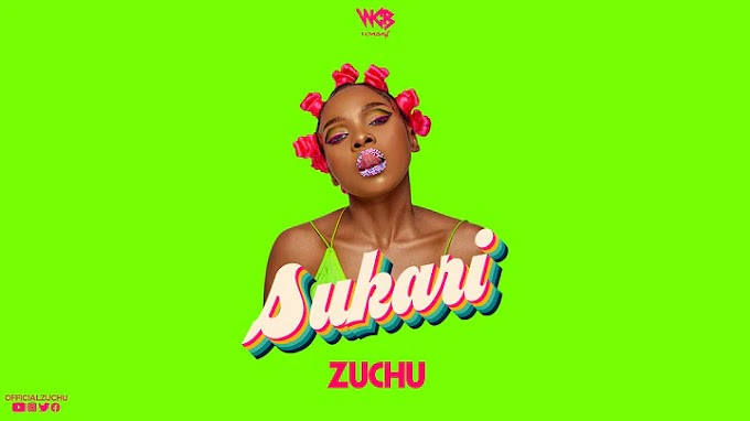VIDEO | Zuchu - Sukari |Download new MP4