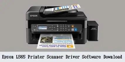 Epson L565 Printer Scanner Driver Software Download 2021