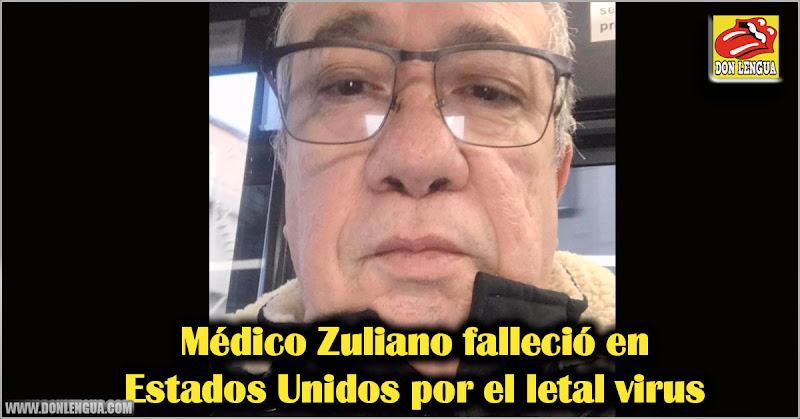 Médico Zuliano falleció en Estados Unidos por el letal virus