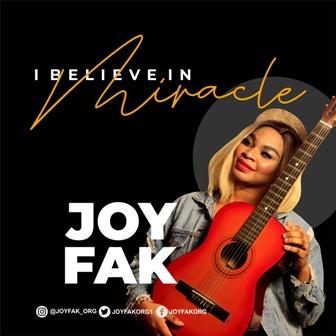 Joy Fak - ''I Believe in Miracles'' (+Lyric Video) || @joyfakorg1