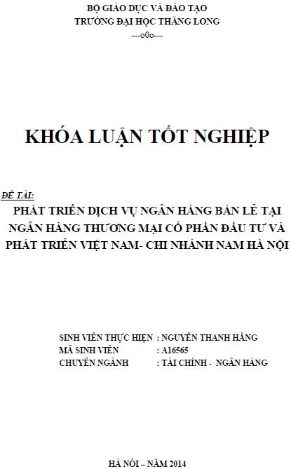 Phát triển dịch vụ ngân hàng bán lẻ tại Ngân hàng Thương mại Cổ phần Đầu tư và Phát triển Việt Nam Chi nhánh Nam Hà Nội