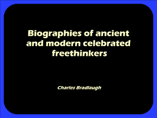 Biographies of ancient and modern celebrated freethinkers