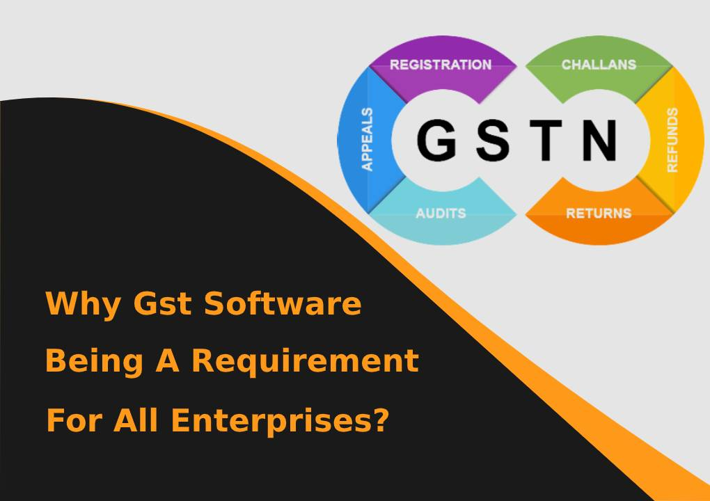 gst software a requirement for all enterprises