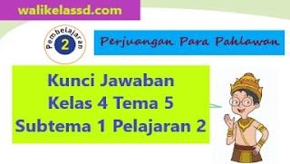 Tema 5 Subtema 1 Pelajaran 2 Kunci Jawaban
