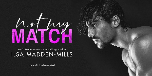 Not My Match by Ilsa Madden-Mills. Free with Kindle Unlimited.