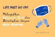 Life Must Go On! Melanjutkan Kebiasaan Baik dan Beradaptasi dengan New Normal