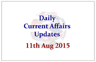 Daily Current Affairs Updates- 11th August