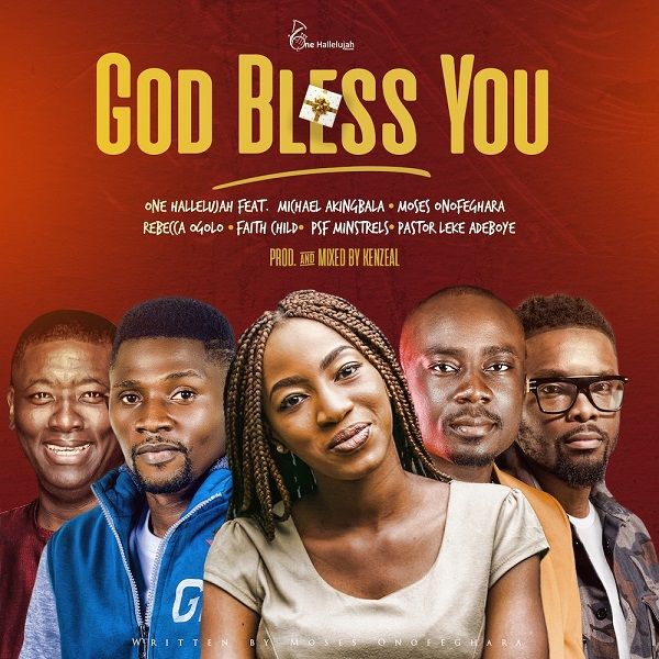 [Music + Video] God Bless You - One Halleluyah