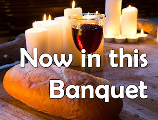 Loaf of bread and a cup of wine on a communion table with candles.    Now in this banquet, Christ is our bread; Here shall all hungers be fed. Bread that is broken, wine that is poured, Love is the sign of our Lord. 1 You who have touched us and graced us with love, make us your people of goodness and light. 2 Let our hearts burn with the fire of your love; open our eyes to the glory of God. 3 God who makes the blind to see, God who makes the lame to walk, bring us dancing into day, lead your people in your way. 4 Hope for the hopeless, light for the blind, Strong is your name, Lord, Gentle and Kind. 5 Call us to be your light, call us to be your love, make us your people again. 6 Come, O Spirit! renew our hearts! We shall arise to be children of light. Alternative chorus for Advent: God of our journeys, daybreak to night;  Lead us to justice and light. Grant us compassion, strength for the day, Wisdom to walk in your way. Alternative chorus for Lent: Lord, you can open hearts that are stone; Live in our flesh and our bone; Lead us to wonder, Mystery and grace, One in your loving embrace.