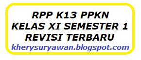 File Pendidikan RPP k13 PPKN Kelas XI Semester 1 Revisi Terbaru Tahun 2019