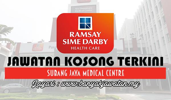 Jawatan Kosong 2017 di Subang Jaya Medical Centre