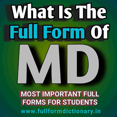 What is Full Form of MD, Full, Form, Of, Md, Full form of md, Full form of md in medical, Full form of md in medical science, full form dictionary, full form directory