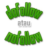 Dofollow Atau Nofollow