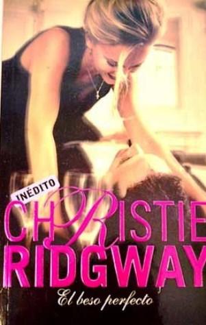 El beso perfecto – Christie Ridgway