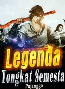 Novel Legenda Tongkat Semesta Karya Pujangga Full Episode