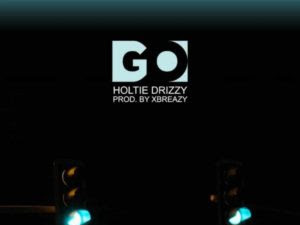 DOWNLOAD MP3: Holtie Drizzy - GO