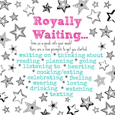 Royally Waiting... link-up