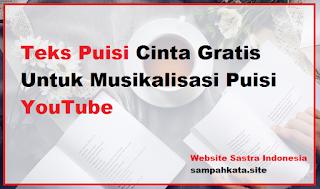Teks Puisi Cinta Gratis Untuk Musikalisasi Puisi YouTube Seperti Rhia Lestari