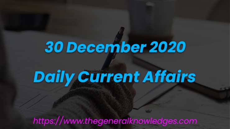 30 December 2020 Current Affairs Question and Answers in Hindi