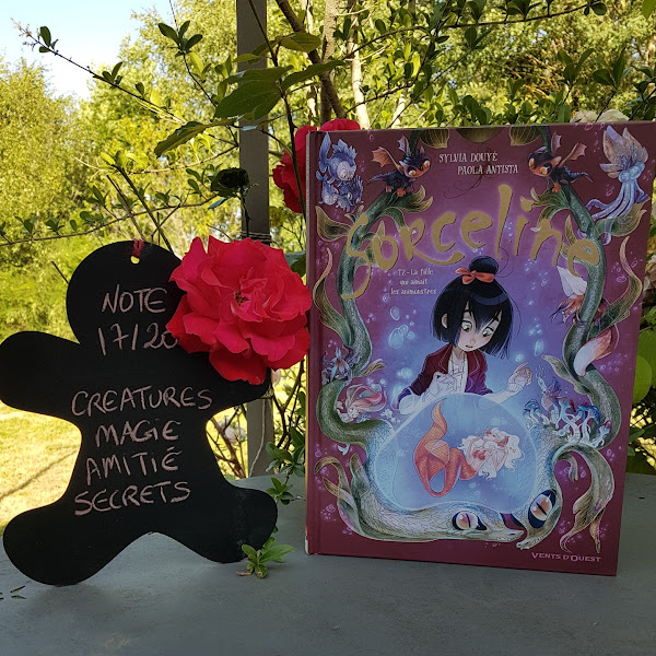 Sorceline, tome 2 : La fille qui aimait les animonstres de Sylvia Douyé et Paola Antista