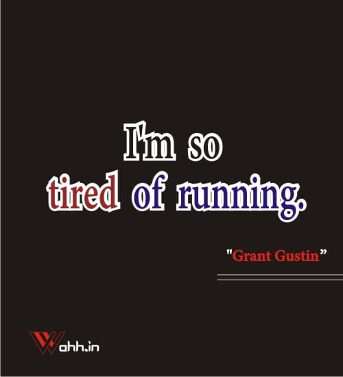 Tired-Quotes-Grant-Gustin