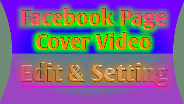 How to create Facebook page cover video