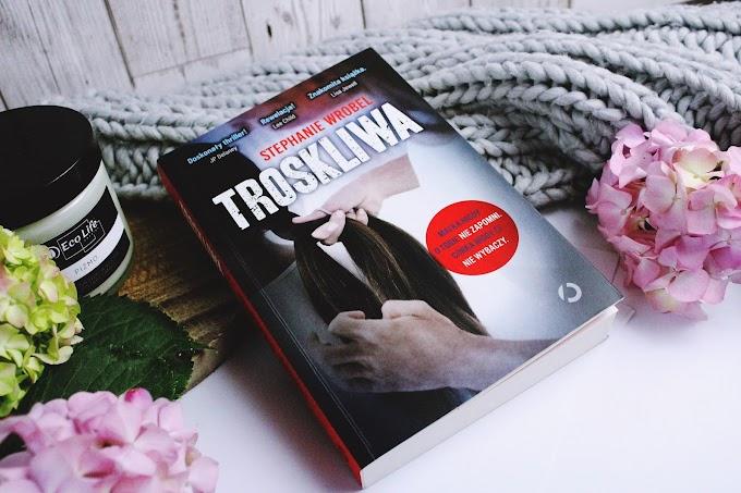 Troskliwa/ Stephanie Wrobel