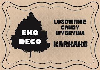 206. Wyniki candy Eko-Deco :)