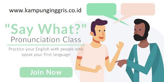 Kelas Pronunciation Penunjang Kemampuan Speaking