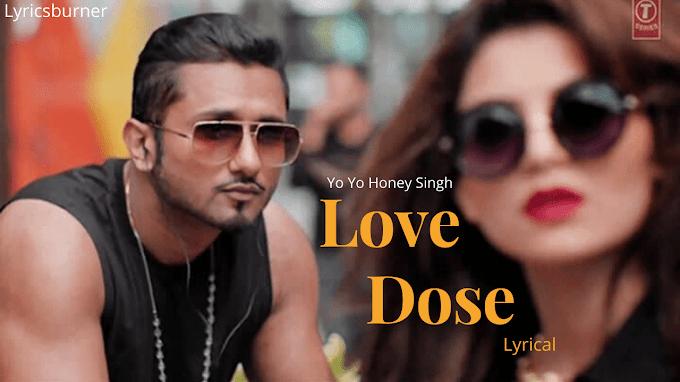 Love Dose Lyrics - Desi Kalakaar | Yo Yo Honey Singh