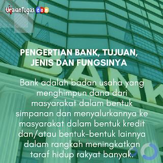 Pengertian Bank, Tujuan, Jenis Dan Fungsinya