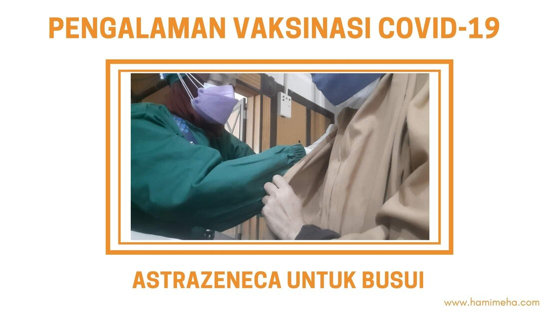 Pengalaman vaksinasi covid-19 astrazeneca untuk busui