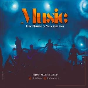 Download Mp3 | Diz Flame x Wiz Nation - Music