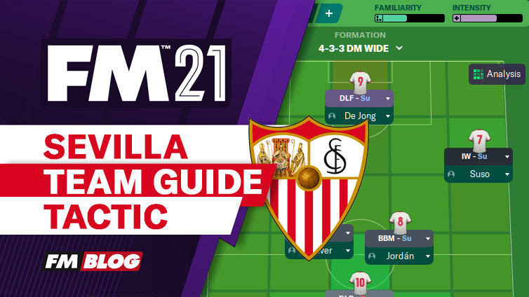Football Manager 2021 Sevilla Team Guide Tactic FM21