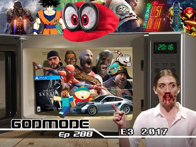 GODMODE 288 - E3 2017