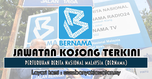 Jawatan Kosong 2018 di Pertubuhan Berita Nasional Malaysia (BERNAMA)