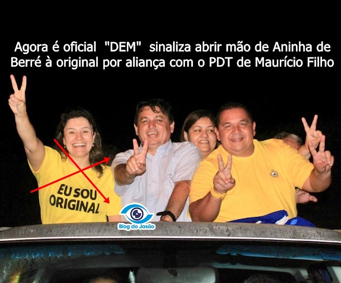 Agora é oficial, DEM sinaliza abrir mão de Aninha de Berré à original por aliança com o PDT de Maurício Filho