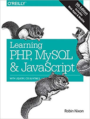 Learning PHP, MySQL & JavaScript: With jQuery, CSS & HTML5 - 5th Edition by Robin Nixon