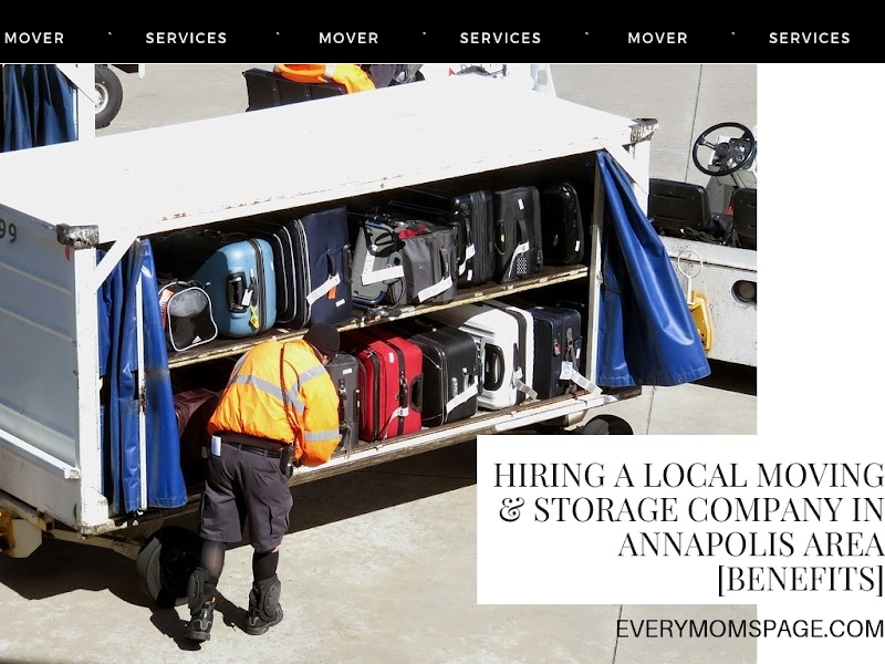 Hiring a Local Moving & Storage Company in Annapolis Area [Benefits]
