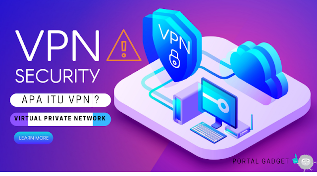 Apa Itu Virtual Private Network (VPN) ?