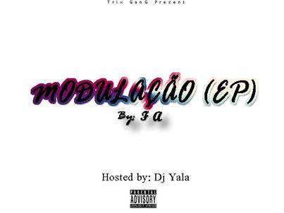 MODULAÇÃO (EP) by: F A x Dj Yala produções