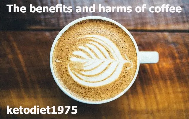 The benefits and harms of coffee 2
